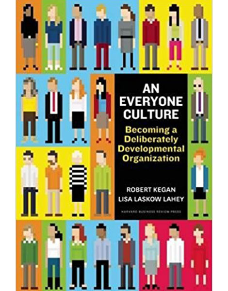 An Everyone Culture by Robert Kegan and Lisa Laskow Lahey book cover
