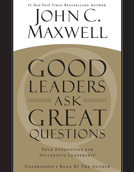 Good Leaders Ask Great Questions by John C. Maxwell book cover